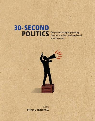 30-Second Politics: The 50 Most Thought-Provoking Theories in Politics por Stephen L. Taylor