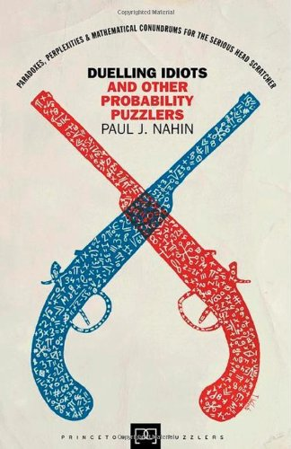 Duelling Idiots and Other Probability Puzzlers (Princeton Puzzlers)