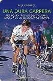 Image de Una dura carrera: Por los entresijos del ciclismo, a rueda de un ciclista profesional