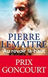 Au revoir l??-haut (edition poche) (French Edition) by Pierre Lemaitre (2015-04-22)