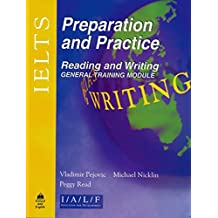 International English Language Testing System Preparation and Practice: Reading and Writing - General Module (Ielts Preparation And Practice)