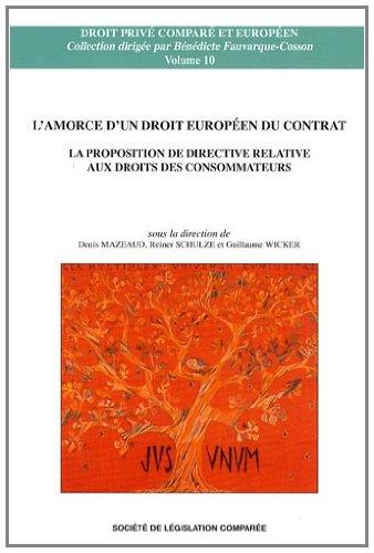 L'amorce d'un droit européen du contrat : La proposition de directive relative aux droits des consommateurs