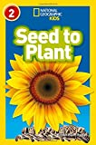 Seed to Plant: Level 2 (National Geographic Readers)