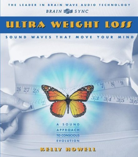 Ultra Weight Loss by Brain Sync (Kelly Howell) (2009) Audio CD 2009 Sync
