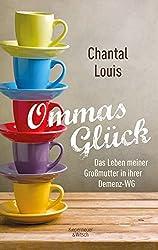 Ommas Glück: Das Leben Meiner Großmutter In Ihrer Demenz-wg