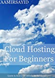 Cloud Hosting For Beginners: Learn to host your website in the cloud (English Edition)