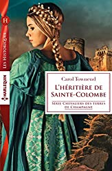 L'héritière de Sainte-Colombe (Chevaliers des terres de Champagne t. 4)