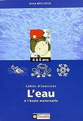 Cahier d'exercices sur le thème de l'eau à l'école maternelle 4-6 ans