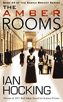 The Amber Rooms (The Saskia Brandt Series Book Three) by [Hocking, Ian]
