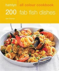 200 Fab Fish Dishes: Hamlyn All Colour Cookbook