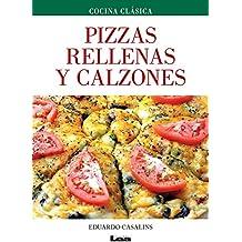 Pizzas Rellenas y Calzones