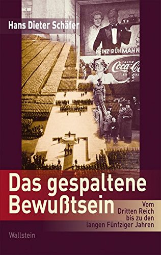 Das gespaltene Bewußtsein: Vom Dritten Reich bis zu den Langen Fünfziger Jahren (Mainzer Reihe. Neue Folge)