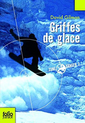 Zone Danger, 2:Griffes de glace par David Gilman