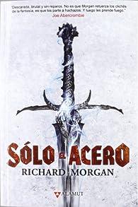 Solo el acero par  Richard Morgan