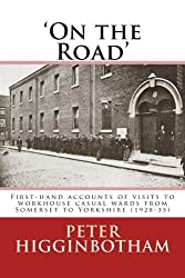 On the Road: First-hand accounts of visits to workhouse casual wards from Somerset to Yorkshire (1928-35)
