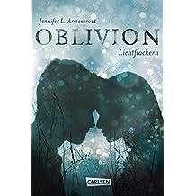 Obsidian 0: Oblivion 3. Lichtflackern (Opal aus Daemons Sicht erzählt)