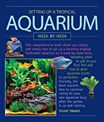 Setting up a Tropical Aquarium Week by Week by Stuart Thraves (2004-10-02)