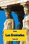 Les Ennéades, tome 3 par Plotin