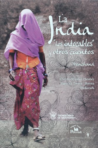 La India / India: Los Intocables Y Otros Cuentos / the Untouchables and Other Short Stories por Premchand