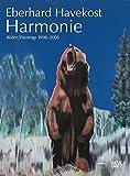 Harmonie: Harmonie. Bilder 1998-2005: Harmony. Paintings 1998-2005