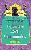The Case of the Love Commandos (Vish Puri 4)