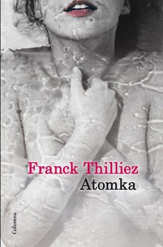 Atomka (Edició en català) (Clàssica) por Franck Thilliez