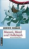 Maroni, Mord und Hallelujah: Kriminelle Weihnachten (Kriminalromane im GMEINER-Verlag)