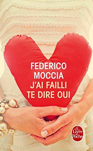 J'ai failli te dire oui par Federico Moccia