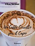 Un caffè corretto per il capo