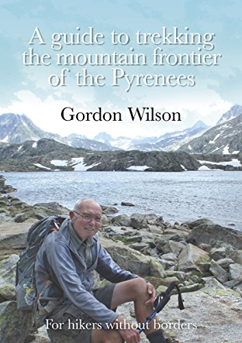 a-guide-to-trekking-the-mountain-frontier-of-the-pyrenees-for-hikers-without-borders-english-edition