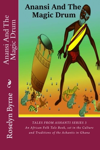 anansi-and-the-magic-drum-an-african-folk-tale-book-set-in-the-culture-and-traditions-of-the-ashanti