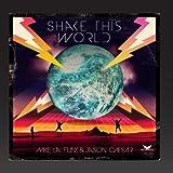 Shake This World