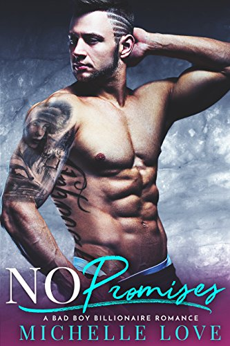 No Promises: A Bad Boy Billionaire Romance