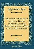 Histoire de la Peinture En Italie, Depuis La Renaissance Des Beaux-Arts, Jusques Vers La Fin Du Xviiie Siecle, Vol. 4 (Classic Reprint)