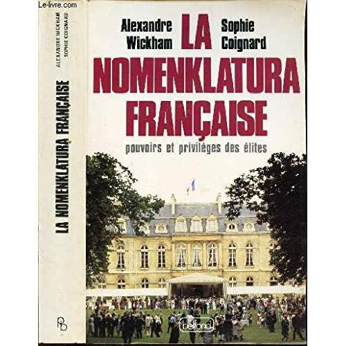 La nomenklatura francaise: Pouvoirs et privileges des elites (French Edition)
