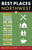 Best Places Northwest, 17th Edition - Best Reviews Guide