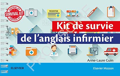 Kit de survie de l'anglais infirmier: +Acces Au Site De L'Auteur100%