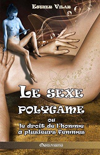 Le sexe polygame: ou le droit de l'homme à plusieurs femmes