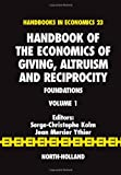1: Handbook of the Economics of Giving, Altruism and Reciprocity: Foundations (Handbooks in Economics)