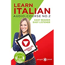 Learn Italian - Easy Reader | Easy Listener | Parallel Text | Audio-Course No. 2: Learn Italian | Audio | Reading (Italian Easy Reader | Easy Listener) (English Edition)