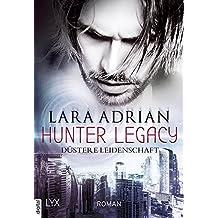 Hunter Legacy - Düstere Leidenschaft (Hunter-Legacy-Reihe 1)