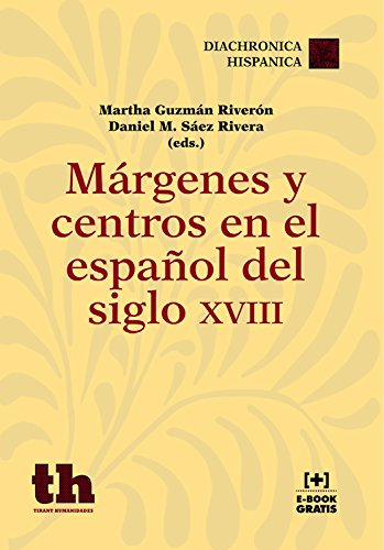 Márgenes y Centros en el Español del Siglo XVIII (Diachronica ...