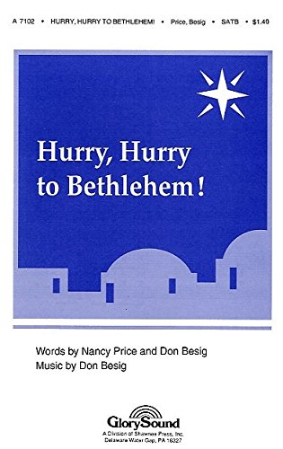 DON BESIG: HURRY  HURRY TO BETHLEHEM (SATB)   PARTITIONS