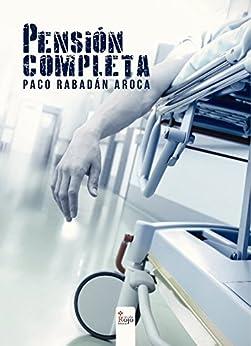 PENSION COMPLETA de [Rabadan Aroca, Paco]