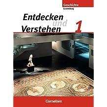 Entdecken und Verstehen - Technischer Sekundarunterricht Luxemburg: Band 1 - Von den Frühen Hochkulturen bis zum Ende des Römischen Reiches: Schülerbuch