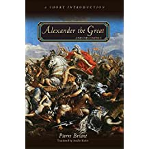 [Alexander the Great and His Empire: A Short Introduction] (By: Pierre Briant) [published: April, 2012]