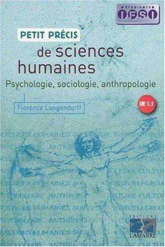 Petit précis de sciences humaines: Psychologie, sociologie, anthropologie par Florence Langendorff