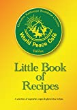 The Buddhist World Peace Cafe Little Book of Recipes