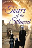 Tears of the Silenced: Tears of the silenced; The heartbreaking, yet inspireing true story of  one Amish girl who refuse to be silenced