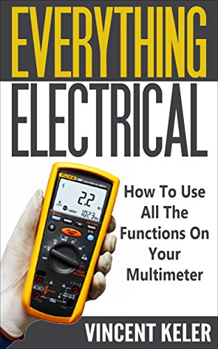 everything-electrical-how-to-use-all-the-functions-on-your-multimeter-revised-edition-3-3-2016